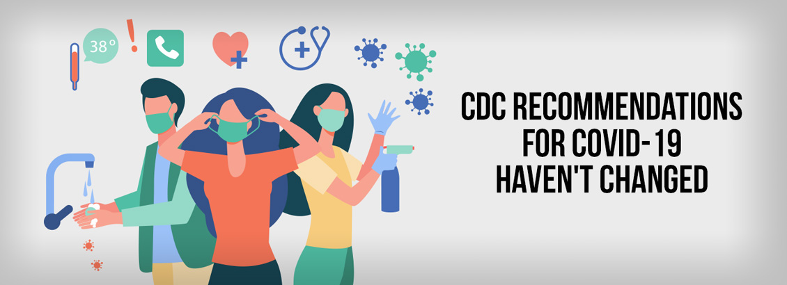 The CDC's Recommendations Have Not Changed